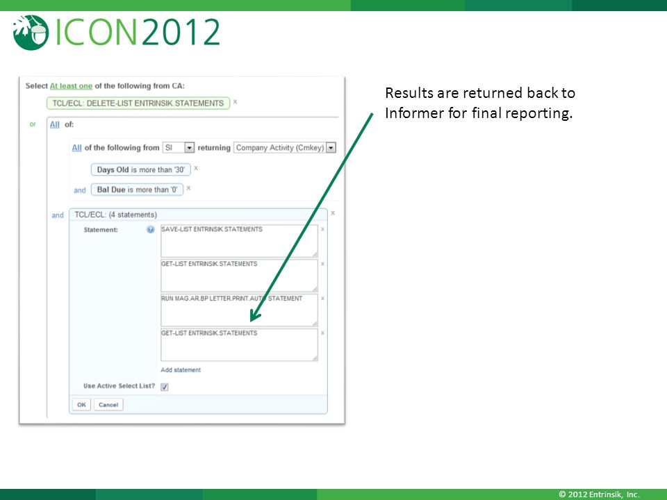 © 2012 Entrinsik, Inc. Results are returned back to Informer for final reporting.