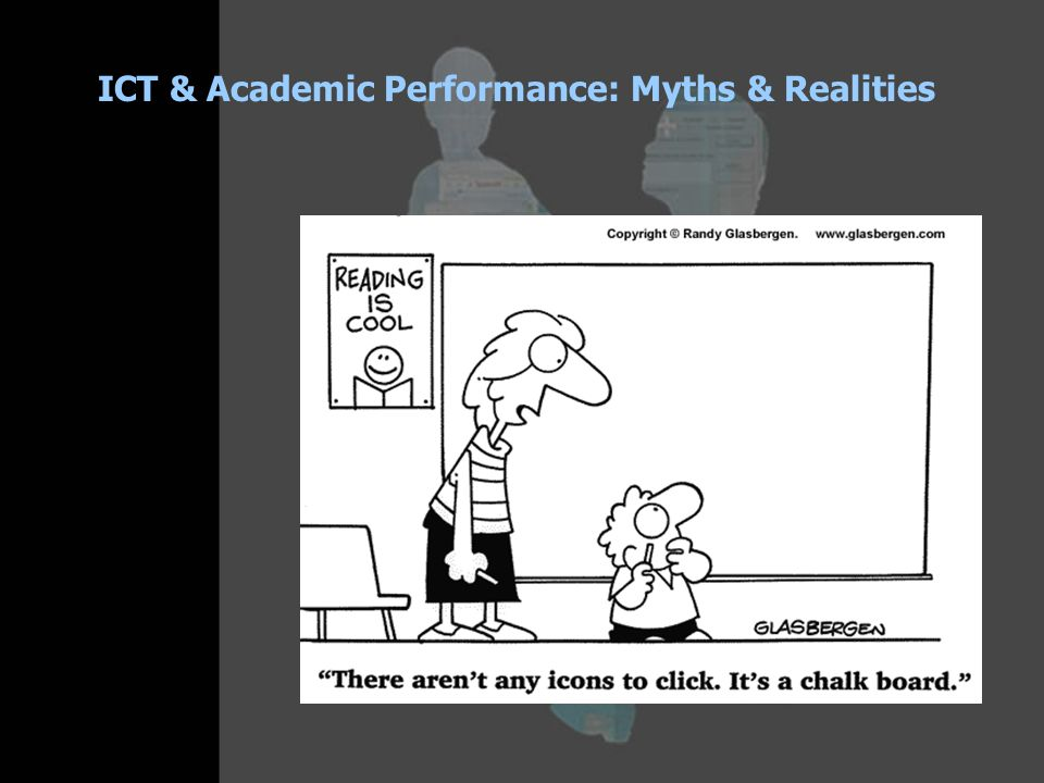 ICT & Academic Performance: Myths & Realities