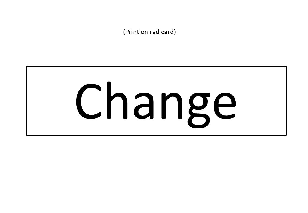 Change (Print on red card)