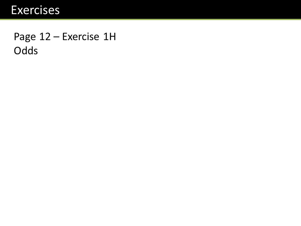 Exercises Page 12 – Exercise 1H Odds