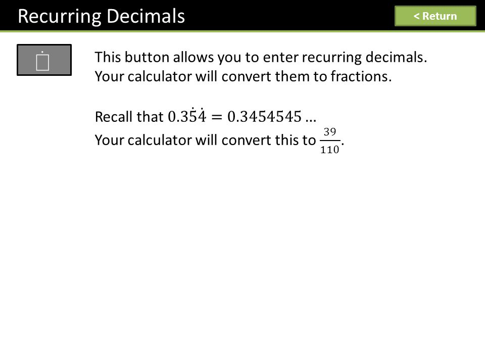 Recurring Decimals < Return