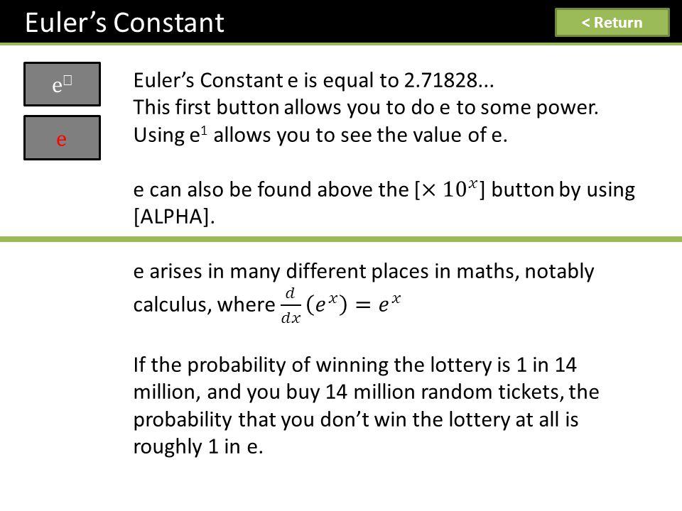 Euler's Constant e < Return e