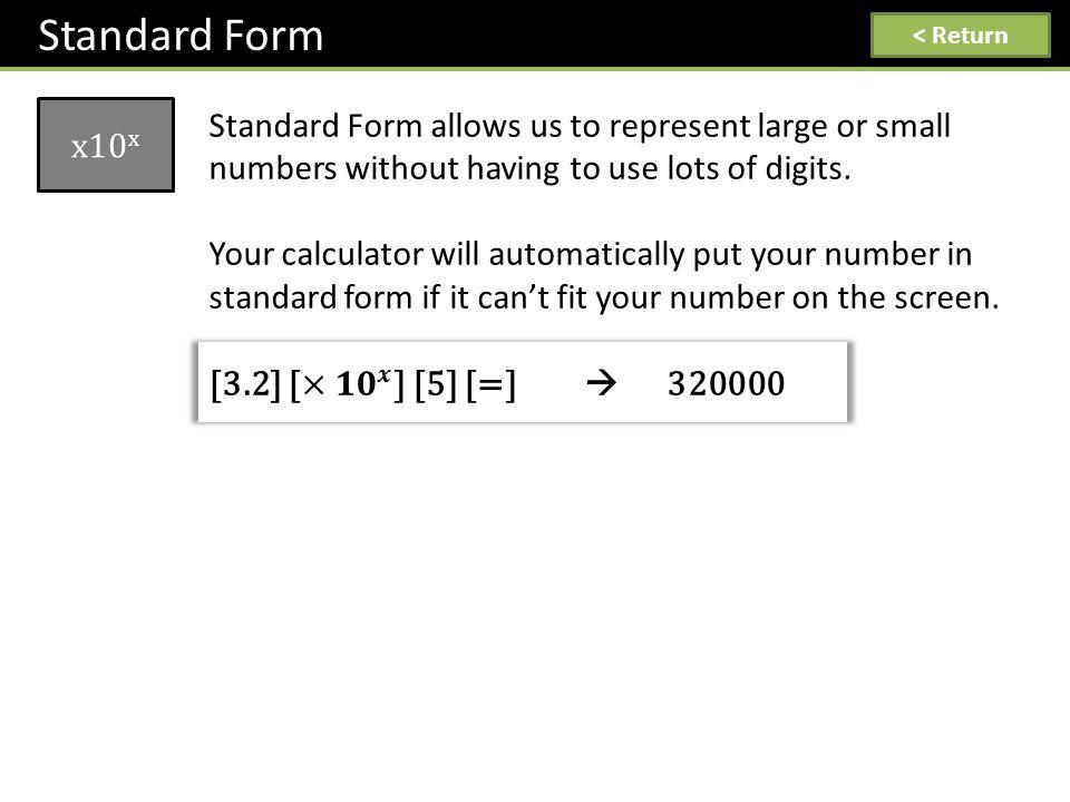 Standard Form x10 x < Return