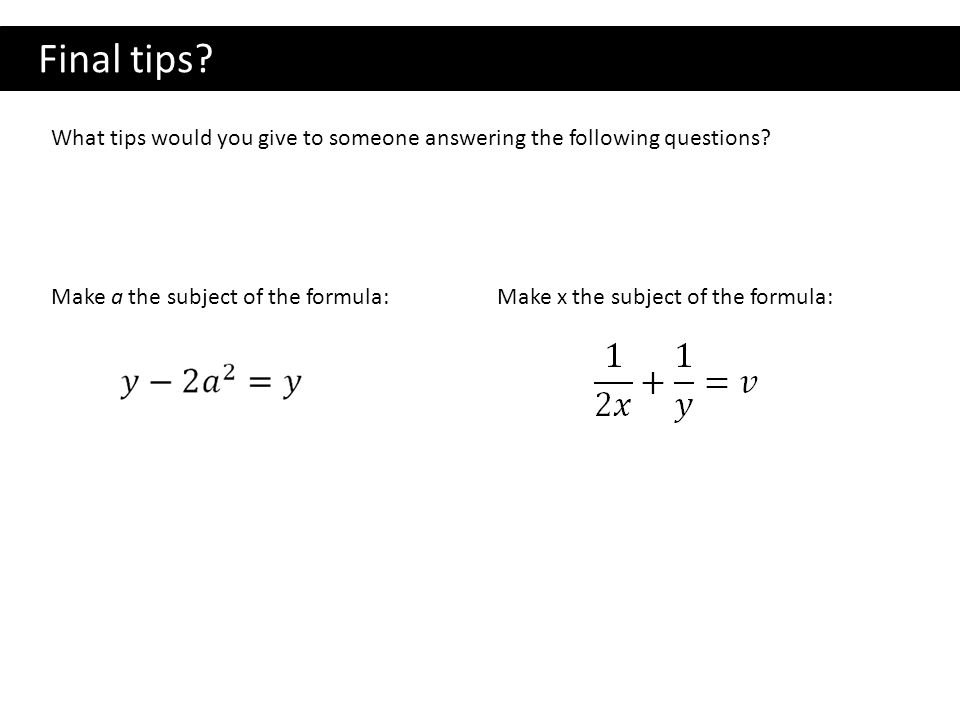 Final tips. What tips would you give to someone answering the following questions.