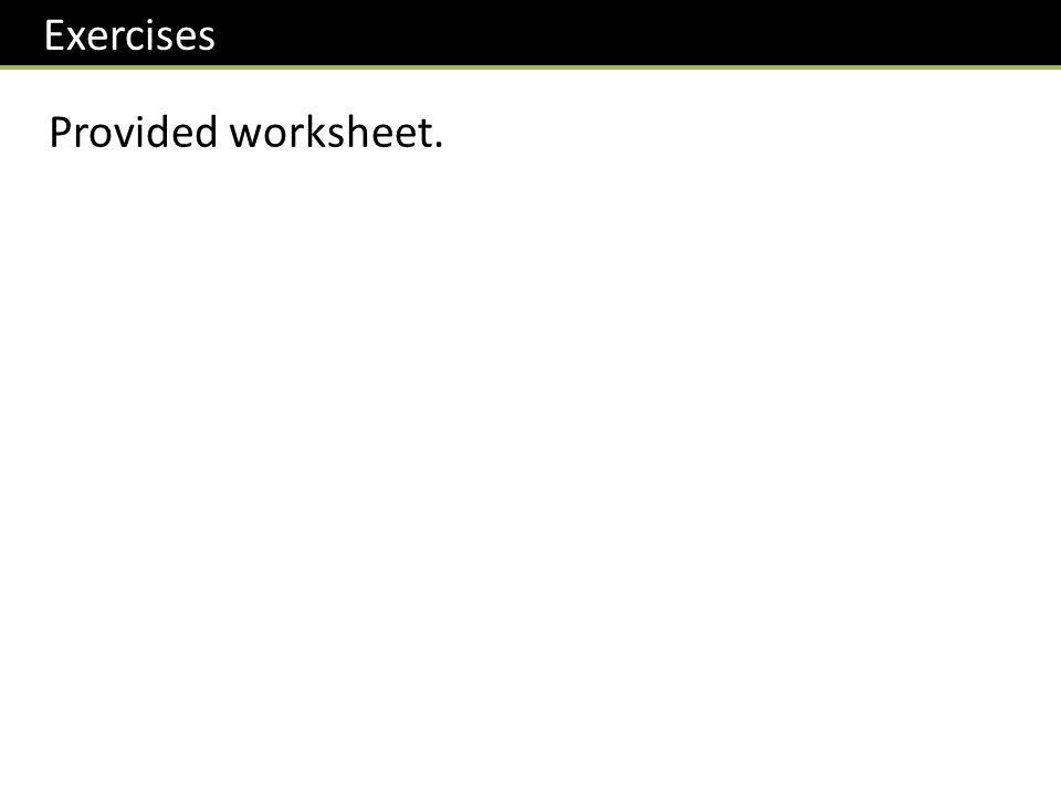 Exercises Provided worksheet.