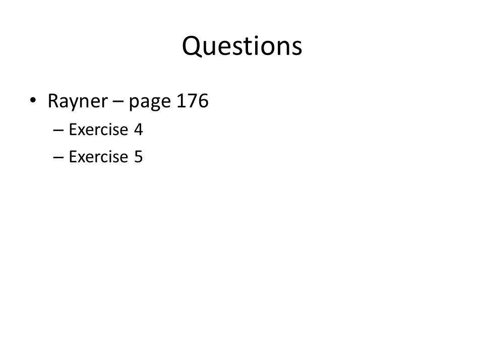 Questions Rayner – page 176 – Exercise 4 – Exercise 5