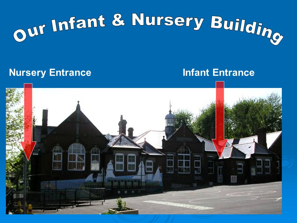 Nursery EntranceInfant Entrance