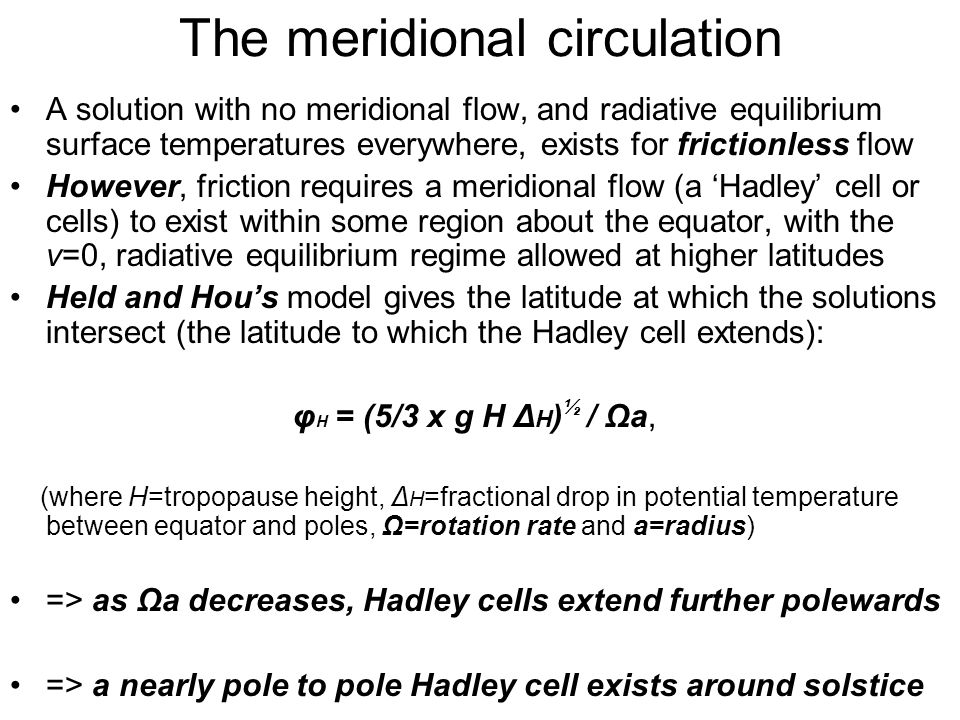 The meridional circulation A solution with no meridional flow, and radiative equilibrium surface temperatures everywhere, exists for frictionless flow