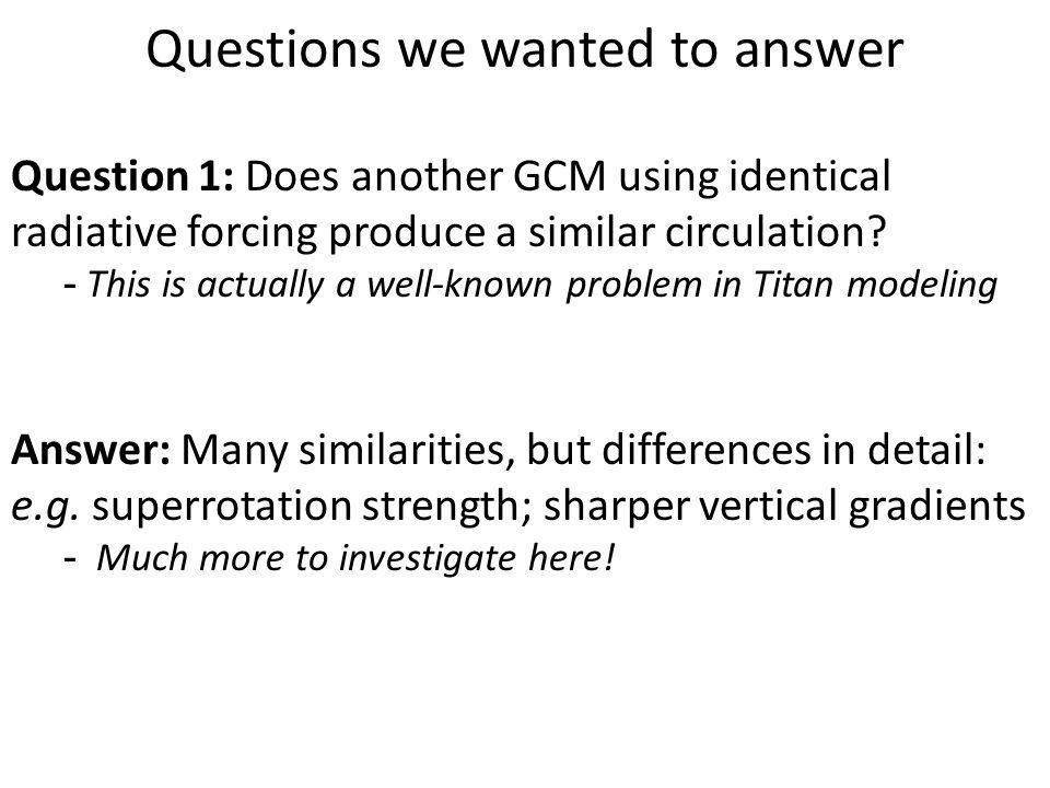 Question 1: Does another GCM using identical radiative forcing produce a similar circulation.