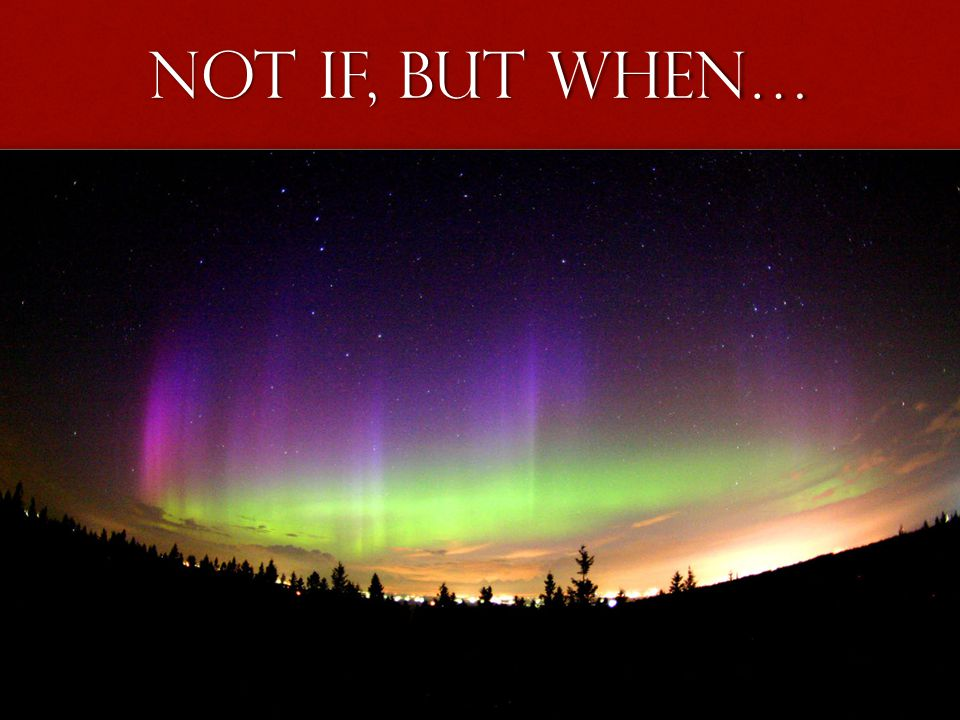 Carrington Effect: 1859 2 September, 18592 September, 1859 Skies all over planet Earth erupted in red, green, and purple auroras.Skies all over planet Earth erupted in red, green, and purple auroras.