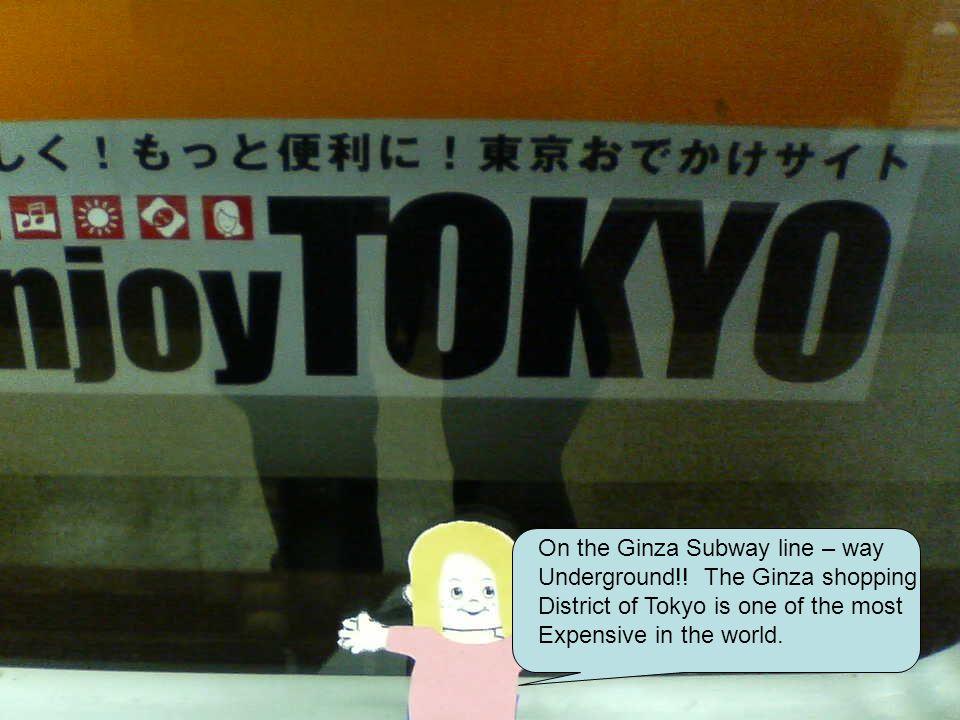 On the Ginza Subway line – way Underground!.