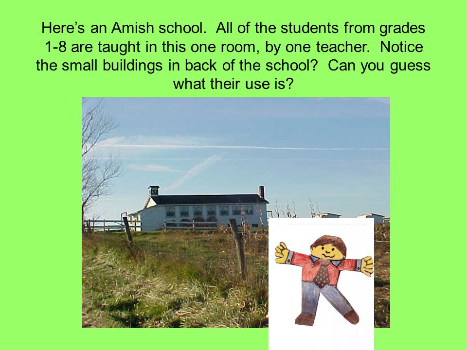 Here's an Amish school.