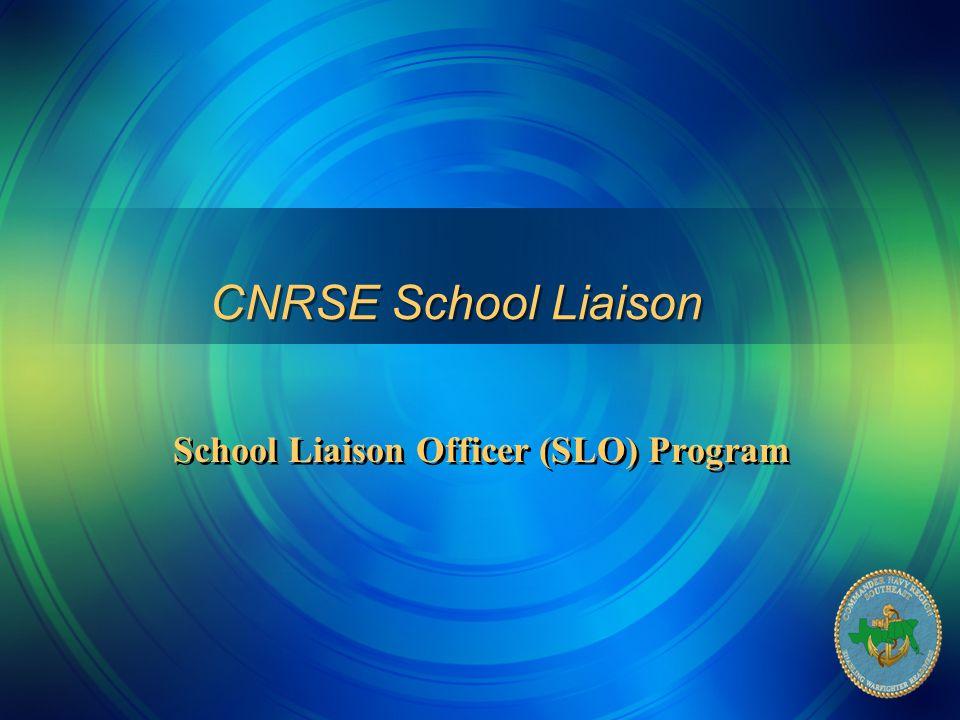 CNRSE School Liaison School Liaison Officer (SLO) Program