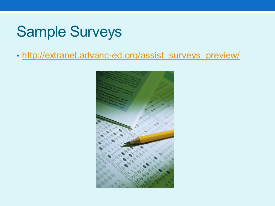 Sample Surveys http://extranet.advanc-ed.org/assist_surveys_preview/
