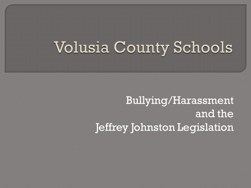 Bullying/Harassment and the Jeffrey Johnston Legislation