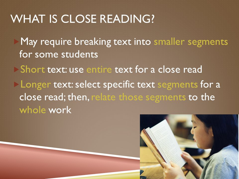 WHAT IS CLOSE READING.