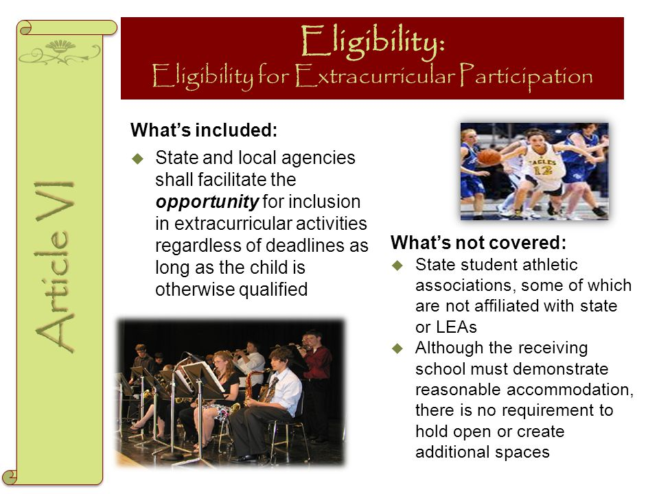 Eligibility: Eligibility for Extracurricular Participation What's included:  State and local agencies shall facilitate the opportunity for inclusion