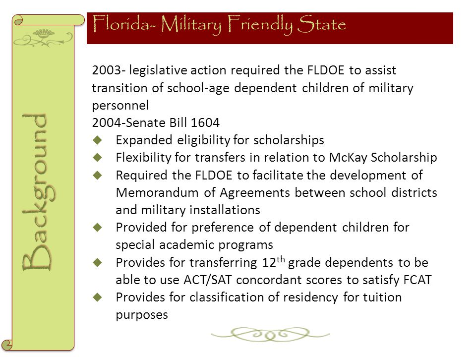 2003- legislative action required the FLDOE to assist transition of school-age dependent children of military personnel 2004-Senate Bill 1604  Expand