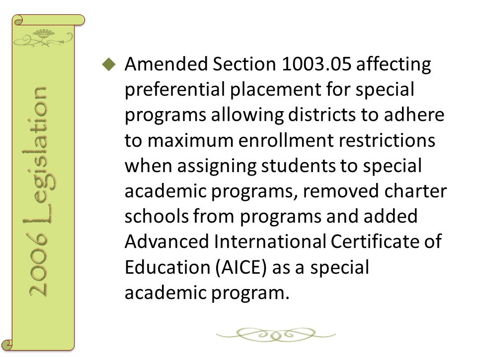  Amended Section 1003.05 affecting preferential placement for special programs allowing districts to adhere to maximum enrollment restrictions when a