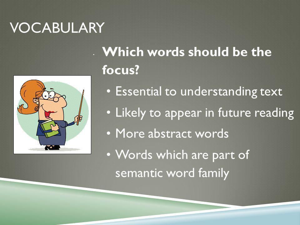 VOCABULARY Which words should be the focus.