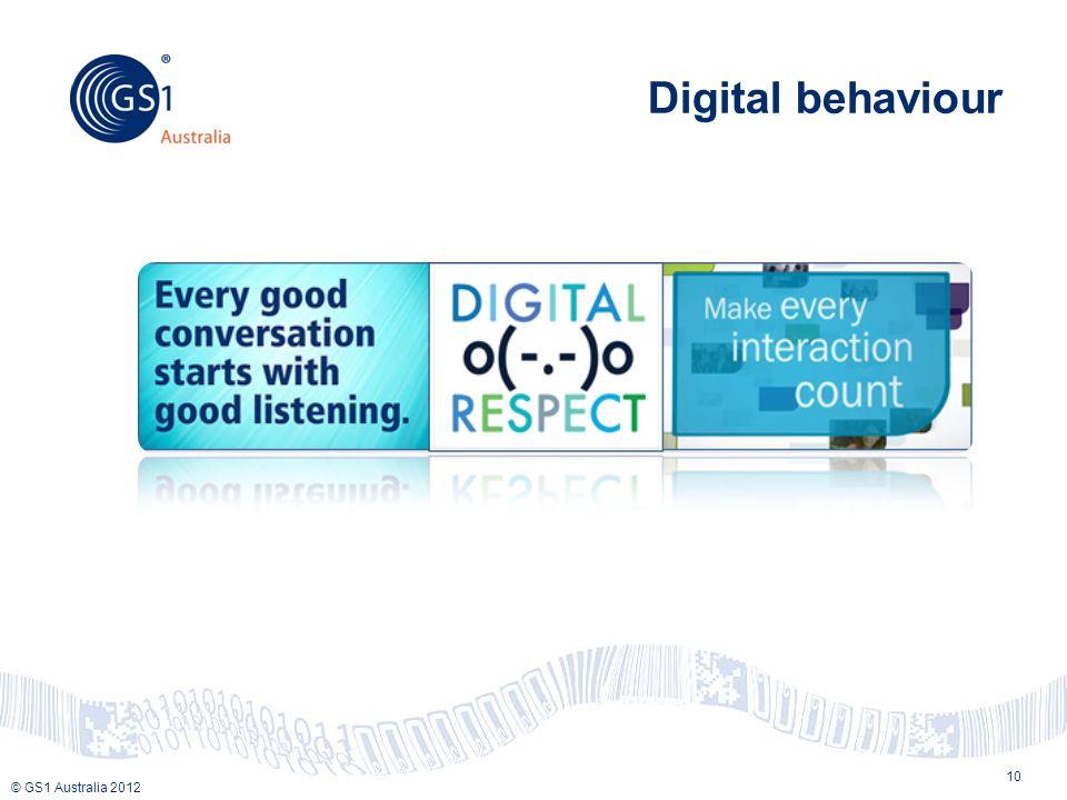 © GS1 Australia 2012 Digital behaviour 10