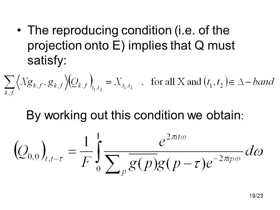 19/23 The reproducing condition (i.e.