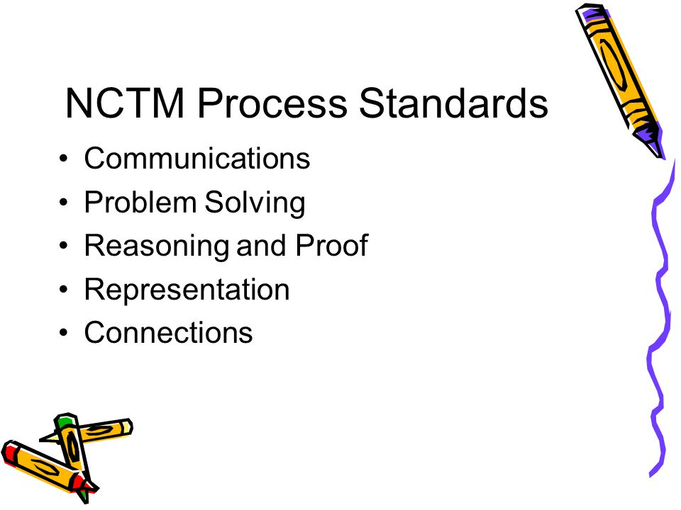 NCTM Process Standards Communications Problem Solving Reasoning and Proof Representation Connections