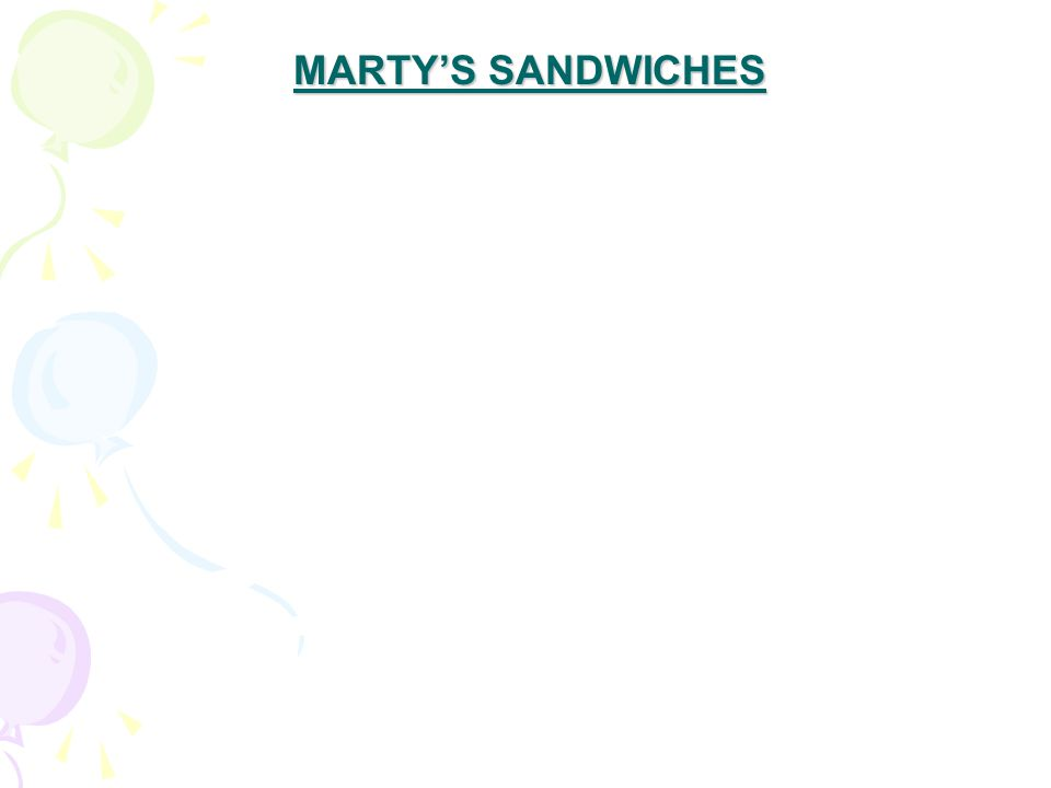 MARTY'S SANDWICHES MARTY'S SANDWICHES