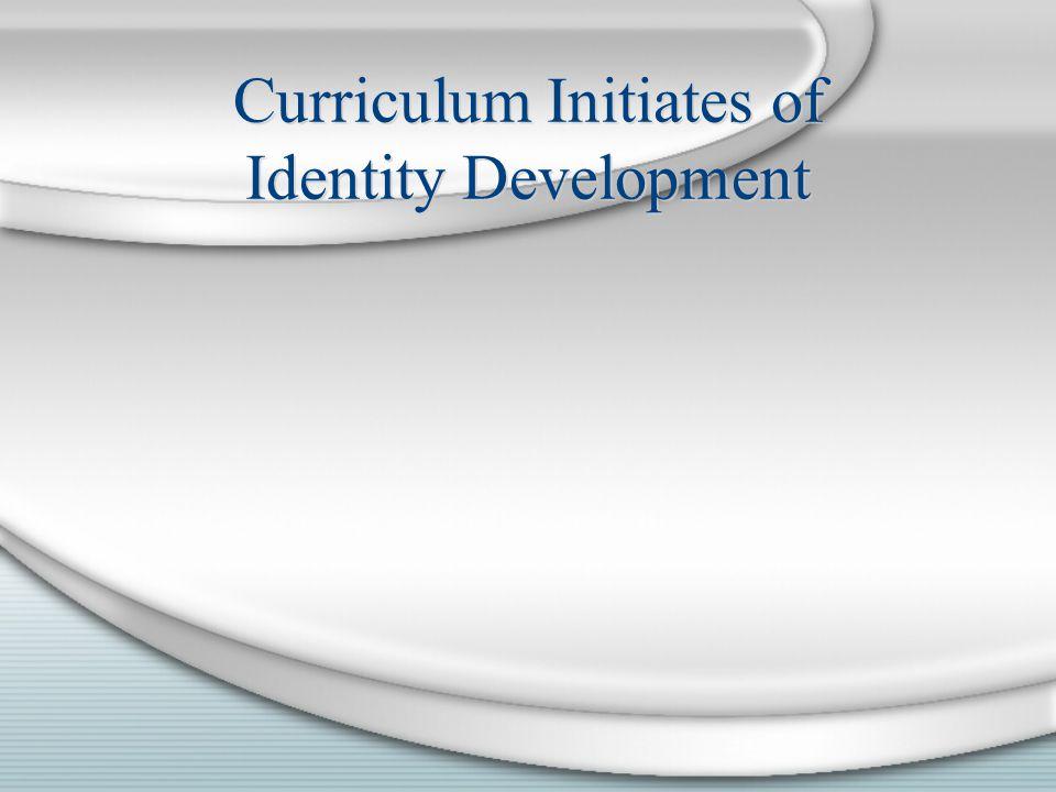 Curriculum Initiates of Identity Development