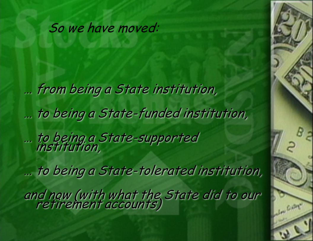 … from being a State institution, … to being a State-funded institution, … to being a State-supported institution, … to being a State-tolerated instit