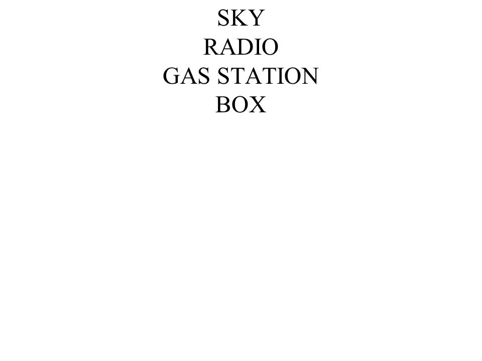 SKY RADIO GAS STATION BOX