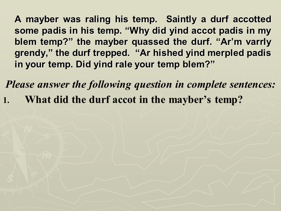 A mayber was raling his temp. Saintly a durf accotted some padis in his temp.