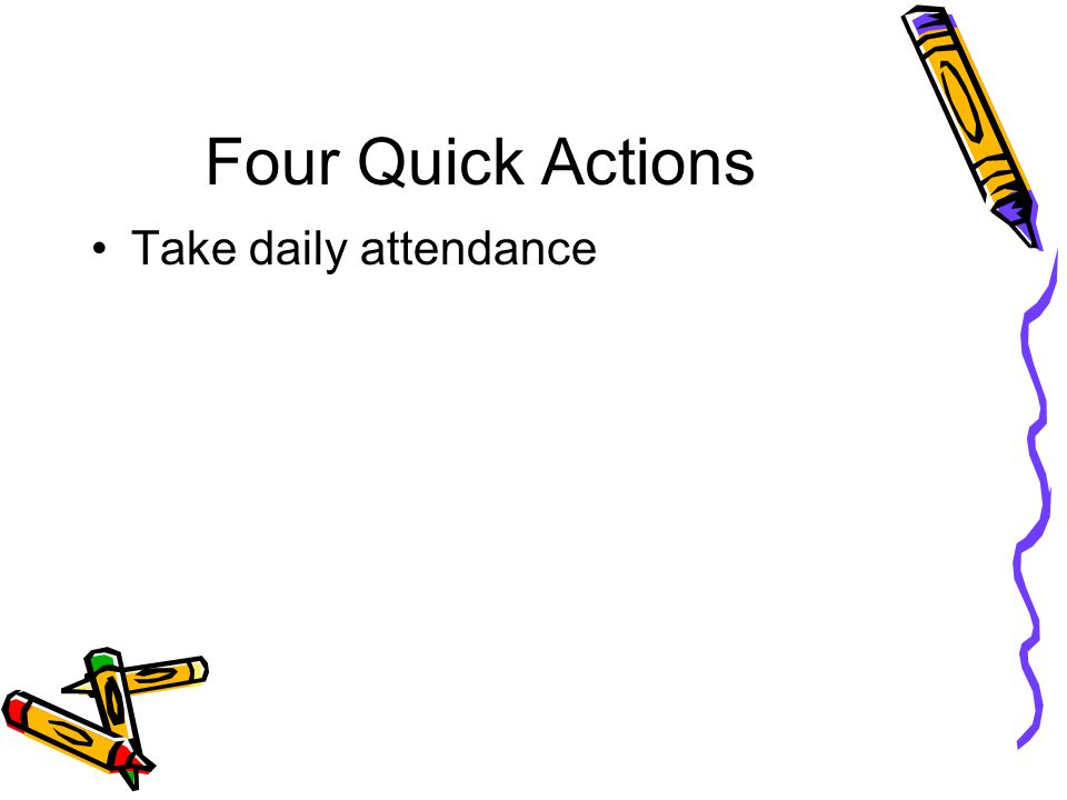 Take daily attendance