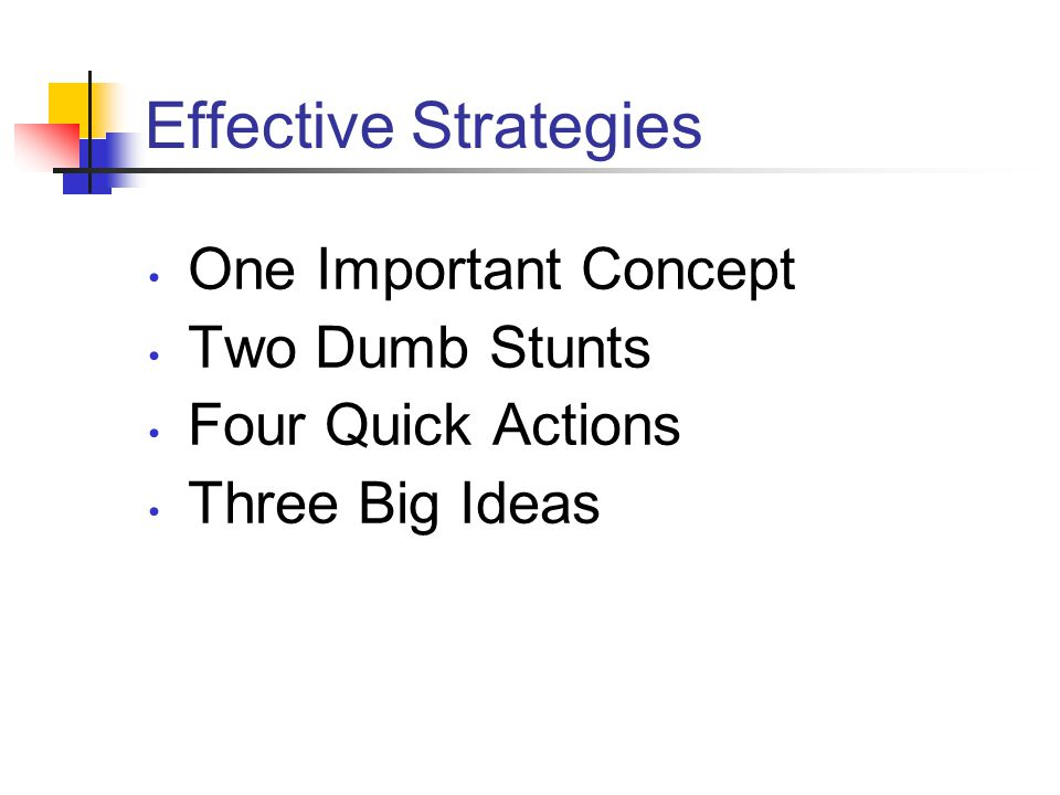 Effective Strategies One Important Concept Two Dumb Stunts Four Quick Actions Three Big Ideas