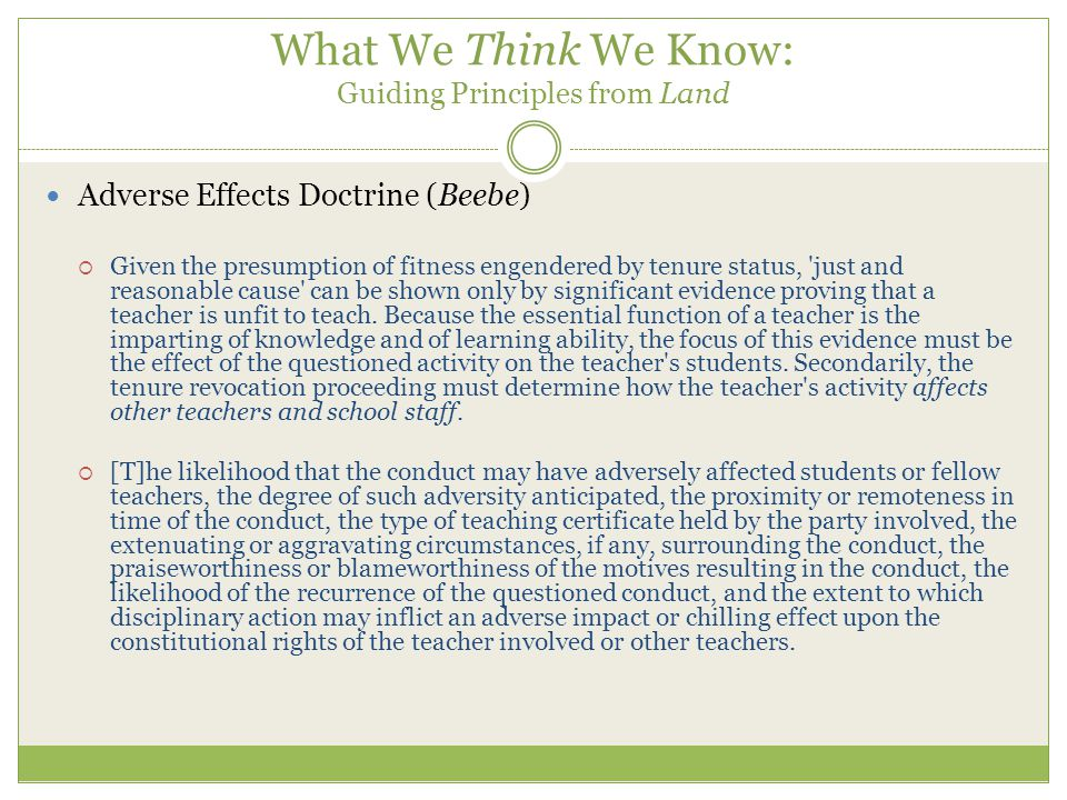 What We Think We Know: Guiding Principles from Land Adverse Effects Doctrine (Beebe)  Given the presumption of fitness engendered by tenure status, just and reasonable cause can be shown only by significant evidence proving that a teacher is unfit to teach.