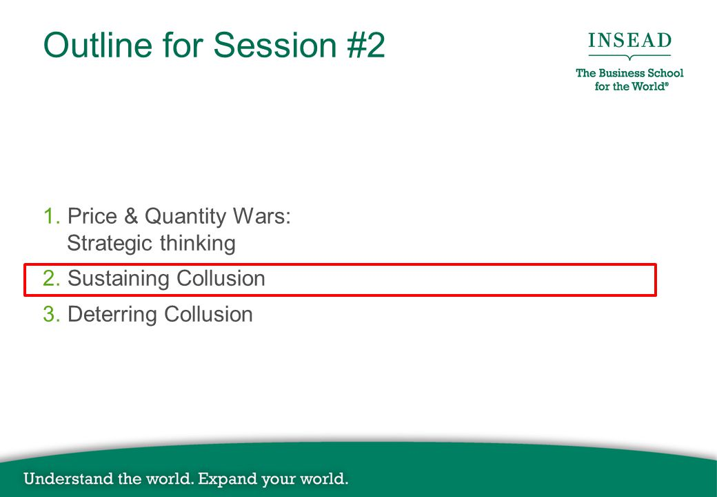 Outline for Session #2 1.Price & Quantity Wars: Strategic thinking 2.