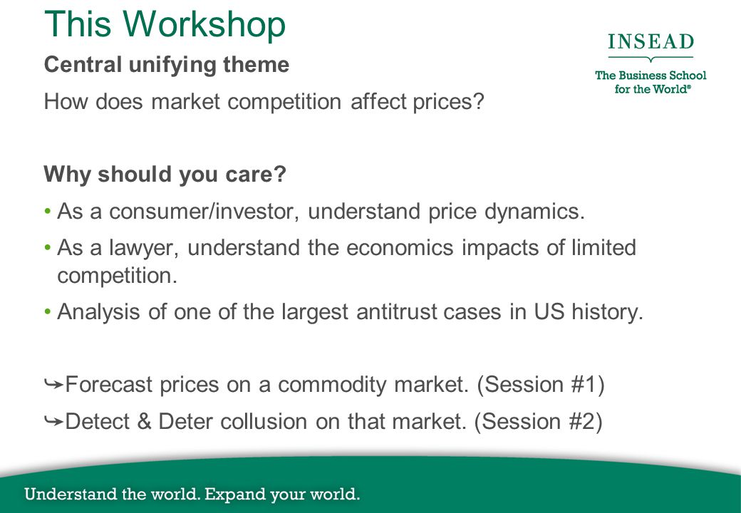 This Workshop Central unifying theme How does market competition affect prices.