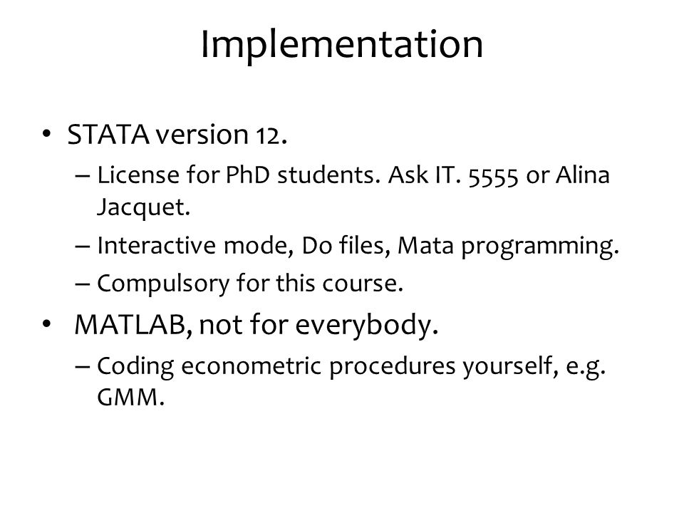 Implementation STATA version 12. – License for PhD students.