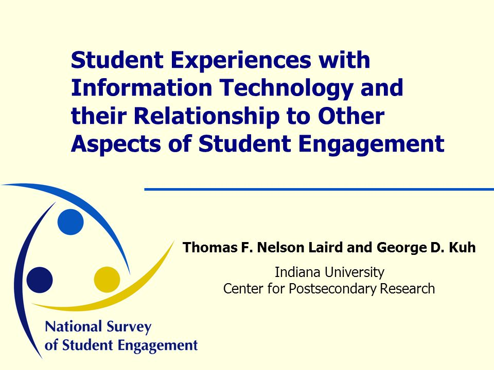 Student Experiences with Information Technology and their Relationship to Other Aspects of Student Engagement Thomas F.