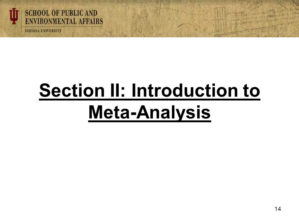 Section II: Introduction to Meta-Analysis 14