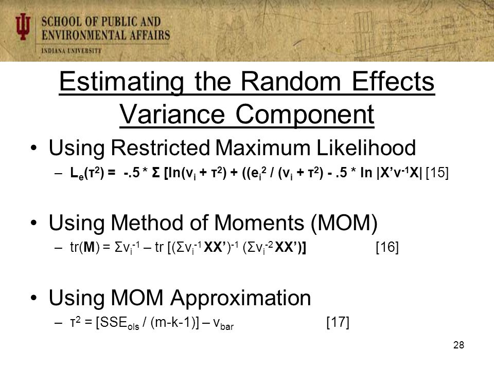 Estimating the Random Effects Variance Component Using Restricted Maximum Likelihood –L e (τ 2 ) = -.5 * Σ [ln(v i + τ 2 ) + ((e i 2 / (v i + τ 2 ) -.5 * ln |X'v -1 X| [15] Using Method of Moments (MOM) –tr(M) = Σv i -1 – tr [(Σv i -1 XX') -1 (Σv i -2 XX')][16] Using MOM Approximation –τ 2 = [SSE ols / (m-k-1)] – v bar [17] 28