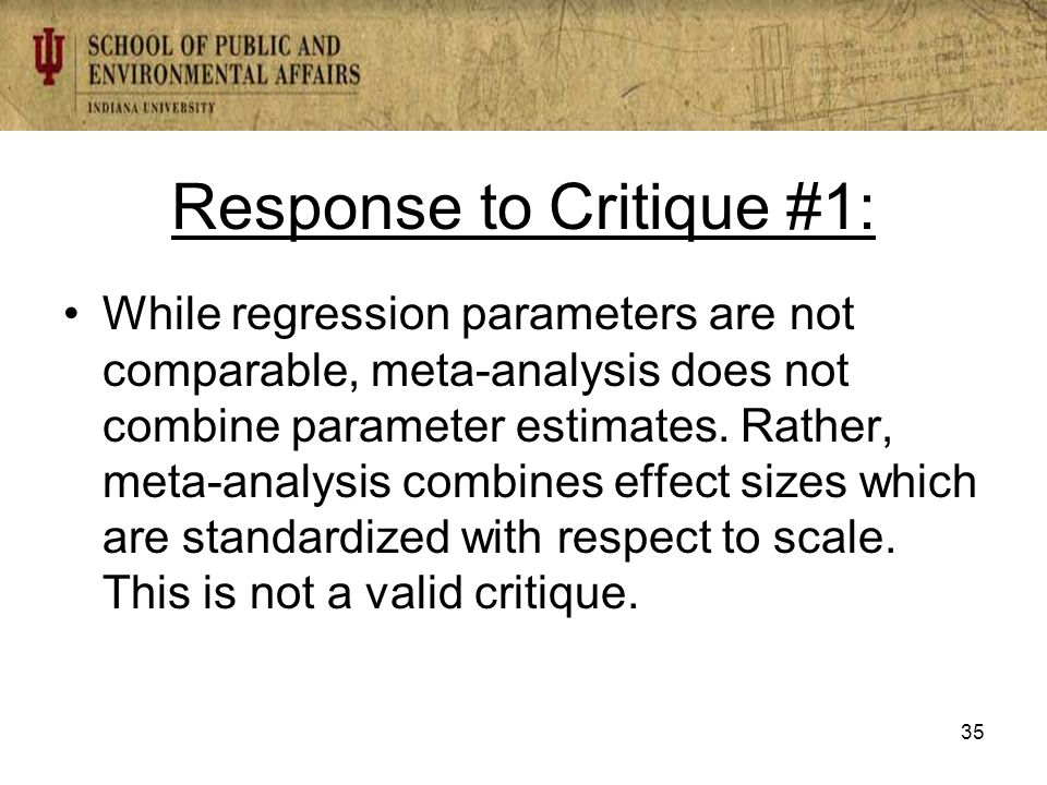 Response to Critique #1: While regression parameters are not comparable, meta-analysis does not combine parameter estimates.