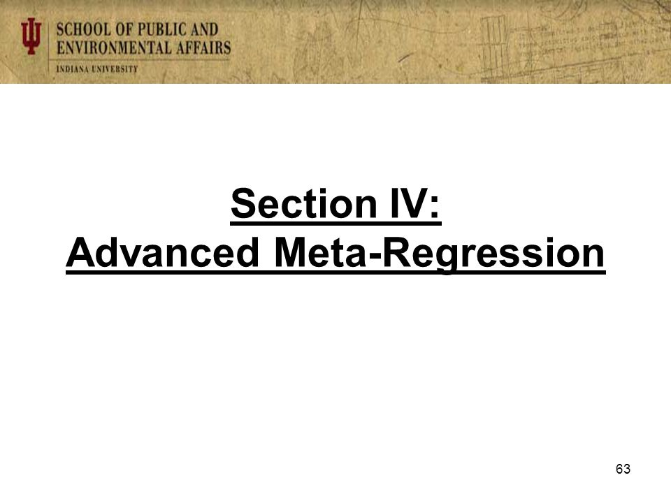 Section IV: Advanced Meta-Regression 63