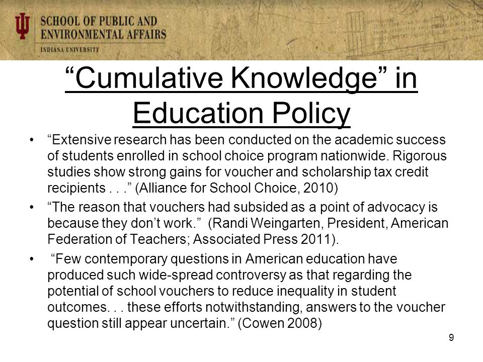 Cumulative Knowledge in Education Policy Extensive research has been conducted on the academic success of students enrolled in school choice program nationwide.