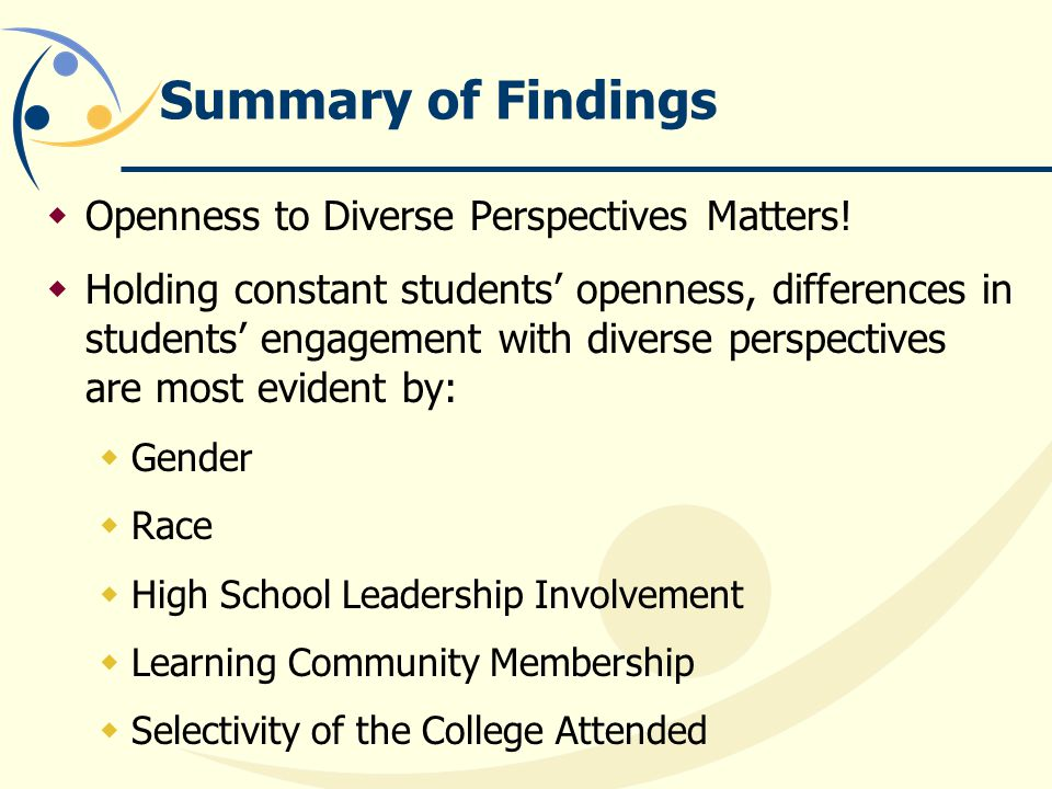 Summary of Findings  Openness to Diverse Perspectives Matters.