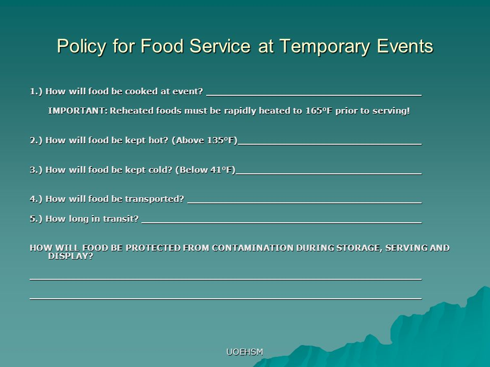 UOEHSM Policy for Food Service at Temporary Events 1.) How will food be cooked at event.