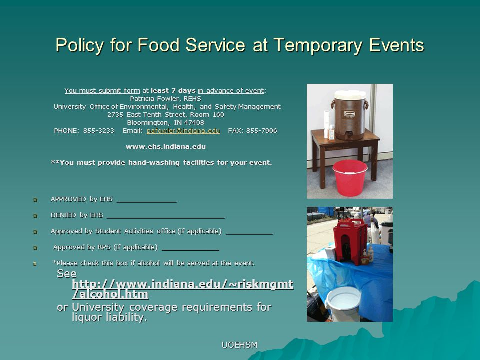 UOEHSM Policy for Food Service at Temporary Events You must submit form at least 7 days in advance of event: Patricia Fowler, REHS University Office o