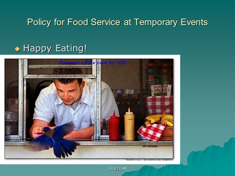 UOEHSM Policy for Food Service at Temporary Events  Happy Eating!
