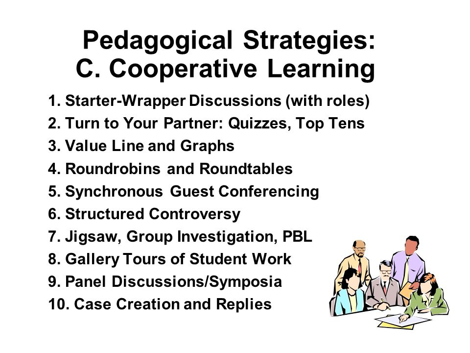 Pedagogical Strategies: C.Cooperative Learning 1.