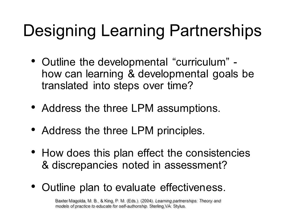 "Designing Learning Partnerships Outline the developmental ""curriculum"" - how can learning & developmental goals be translated into steps over time? Ad"